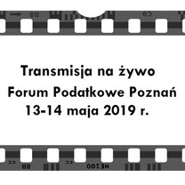 Transmisja na żywo z Forum Podatkowego Poznań 2019, 13-14 maja 2019 r.