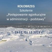 """Szkolenie """"Postępowanie egzekucyjne w administracji - podstawy"""" 29.11.-01.12.2019 r., Kołobrzeg"""