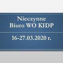 Nieczynne Biuro WO KIDP 16-27.03.2020 r., praca zdalna pracowników Biura WO KIDP