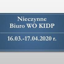 Nieczynne Biuro WO KIDP 16.03.-17.04.2020 r., praca zdalna pracowników Biura WO KIDP