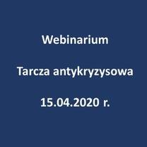 Departament Gospodarki Urzędu Marszałkowskiego Województwa Wielkopolskiego informuje o webinarium Tarcza antykryzysowa - jak skorzystać z pakietu pomocy dla firm? - 15.04.2020 r.