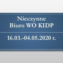 Nieczynne Biuro WO KIDP 16.03.-04.05.2020 r., praca zdalna pracowników Biura WO KIDP