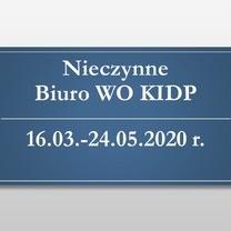 Nieczynne Biuro WO KIDP 16.03.-24.05.2020 r., praca zdalna pracowników Biura WO KIDP