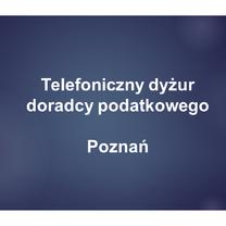 Telefoniczny dyżur doradcy podatkowego organizowany z Urzędem Miasta Poznania - 23.06.2020 r.