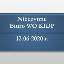 Biuro WO KIDP nieczynne w dniu 12.06.2020 r.