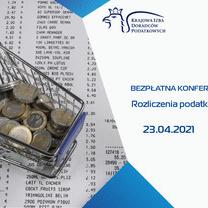 """Konferencja """"Rozliczenia podatkowe za 2020 rok"""" - 23.04.2021 r."""