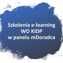 Nowe bezpłatne szkolenia e-learning zorganizowane przez WO KIDP w panelu mDoradca